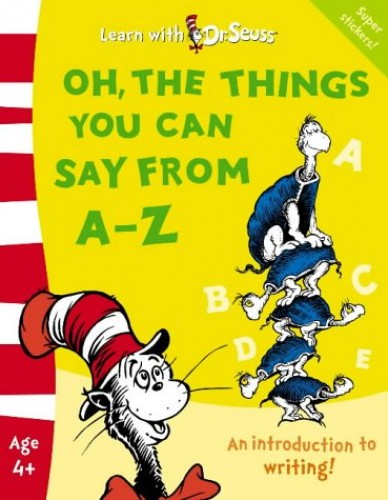 Oh, The Things You Can Say From A–Z: The Back to School Range (Learn With Dr. Seuss) By Linda Hayward