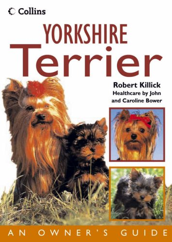 Collins Dog Owner's Guide – Yorkshire Terrier (Collins Dog Owner's Guides) By Robert Killick