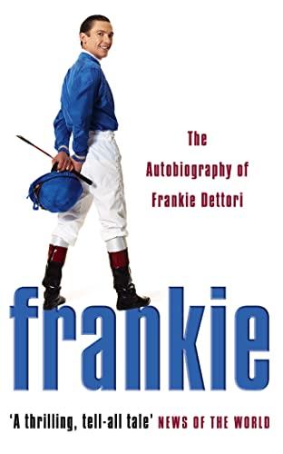Frankie: The Autobiography of Frankie Dettori By Frankie Dettori