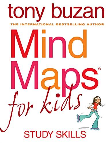 Mind Maps for Kids: Study Skills by Tony Buzan
