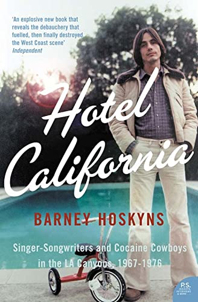 Hotel California By Barney Hoskyns
