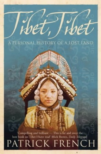 Tibet, Tibet: A Personal History of a Lost Land By Patrick French