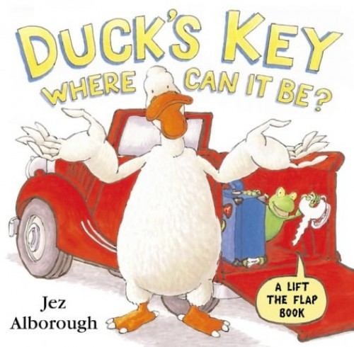 Duck's Key – Where Can It Be?: Flap Book (Lift the Flap) By Jez Alborough