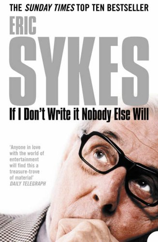 If I Don't Write It Nobody Else Will By Eric Sykes