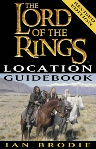 The Lord of the Rings Location Guidebook By Ian Brodie