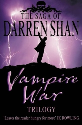 "Vampire War Trilogy: Books 7 - 9 (The Saga of Darren Shan): ""Hunters of the Dusk"", ""Allies of the Night"", ""Killers of the Dawn"" By Darren Shan"