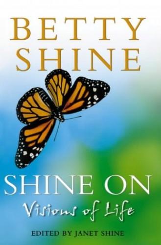 Shine on By Betty Shine