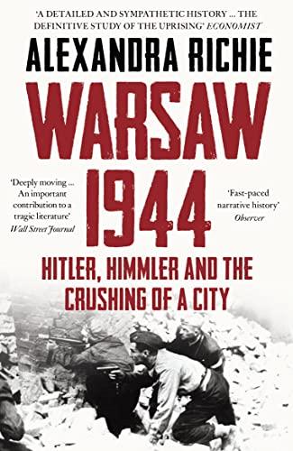 Warsaw 1944 By Alexandra Richie