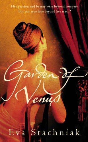 Garden of Venus By Eva Stachniak