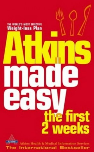 Atkins Made Easy: The First 2 Weeks By Atkins Health & Medical Information Services