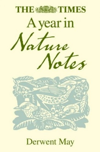 """The """"Times"""" a Year in Nature Notes By May Derwent"""
