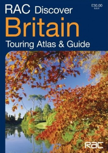 RAC Discover Britain: Touring Atlas and Guide (Touring Atlas & Guide)