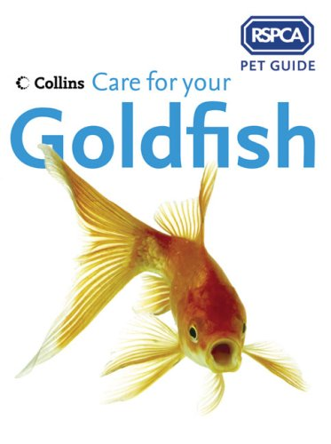 RSPCA Pet Guide - Care for your Goldfish By RSPCA