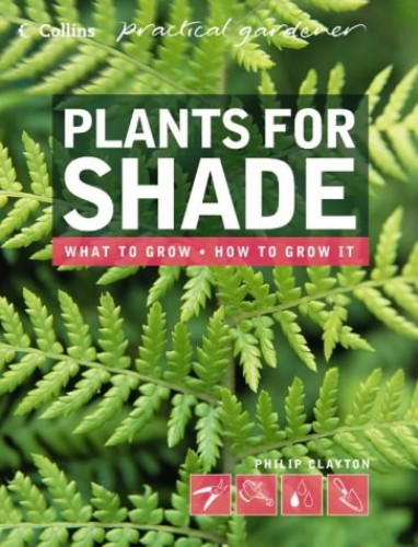 Plants for Shade By Philip Clayton