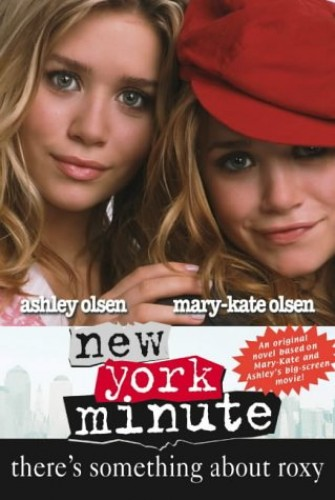 There's Something About Roxy (New York Minute) By Mary-Kate Olsen