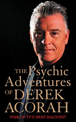 The Psychic Adventures of Derek Acorah: TV's number one psychic: Star of TV's Most Haunted by Derek Acorah