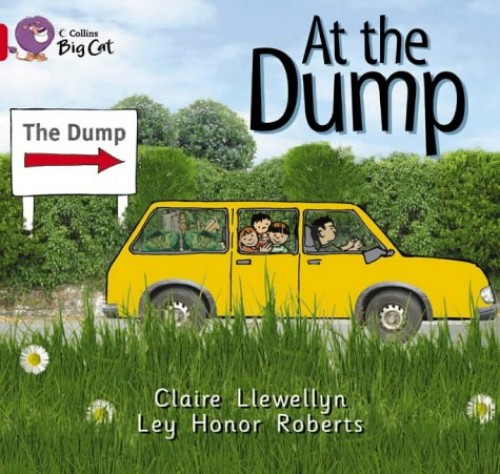 At the Dump: Band 02B/Red B (Collins Big Cat) by Claire Llewellyn
