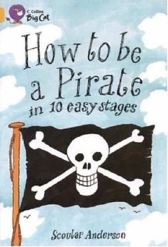 How to be a Pirate By Scoular Anderson