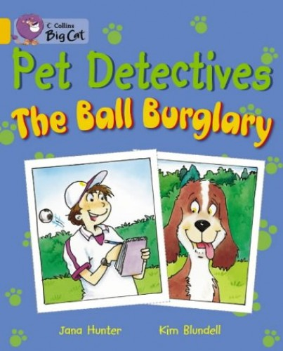 Pet Detectives: The Ball Burglary: Band 09/Gold (Collins Big Cat) By Jana Hunter