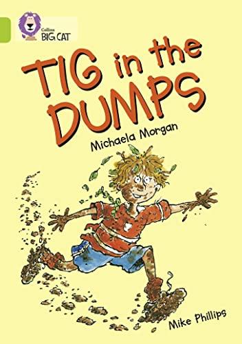 Tig in the Dumps By Michaela Morgan