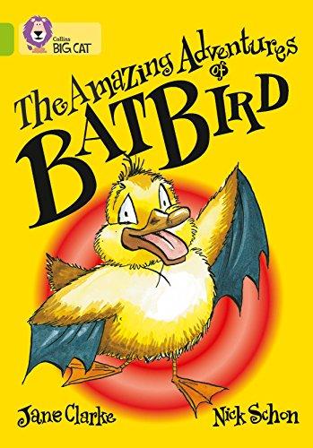 The Amazing Adventures of Batbird By Jane Clarke