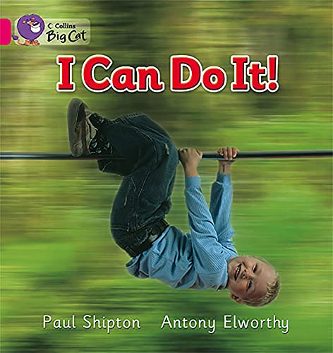 I Can Do It: Band 01B/Pink B (Collins Big Cat) By Paul Shipton