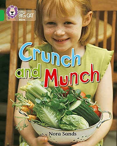 Crunch and Munch: Band 05/Green (Collins Big Cat) by Nora Sands