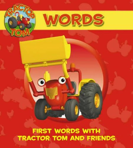 Tractor Tom – Words: First Words with Tractor Tom and Friends: Words on the Farm by Unknown Author