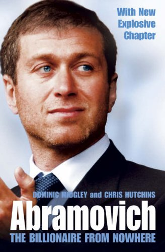 Abramovich: The Billionaire from Nowhere By Dominic Midgley