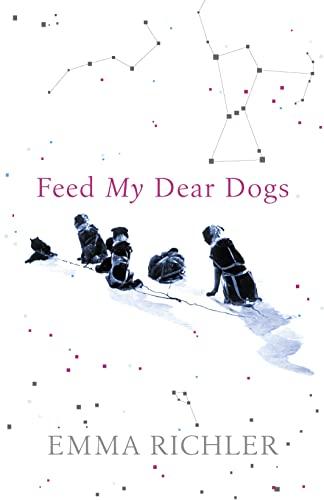Feed My Dear Dogs By Emma Richler