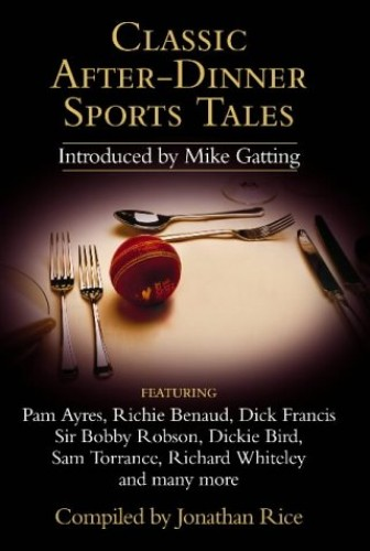 Classic After-dinner Sports Tales By Compiled by Jonathan Rice