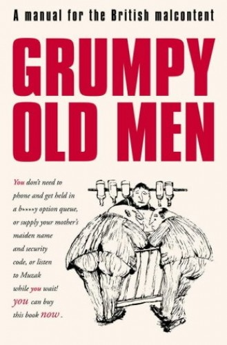 Grumpy Old Men By David Quantick