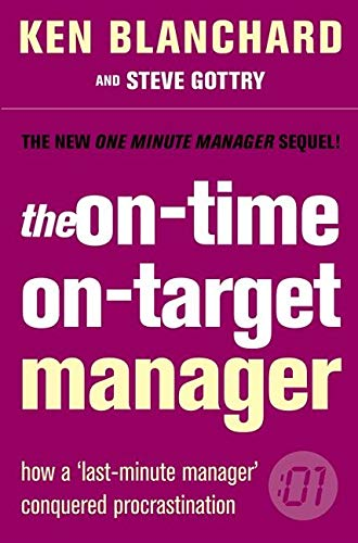 The On-Time, On-Target Manager By Ken Blanchard