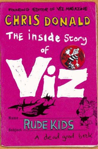 The Inside Story of Viz By Chris Donald