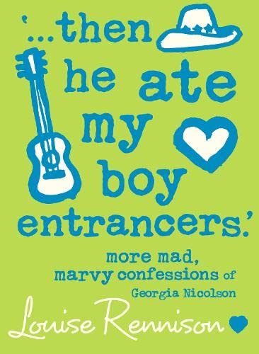 `... then he ate my boy entrancers.' By Louise Rennison