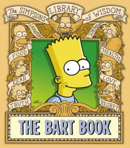 The Bart Book (The Simpsons Library of Wisdom) By Matt Groening
