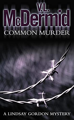 Common Murder (Lindsay Gordon Crime Series, Book 2) By V. L. McDermid