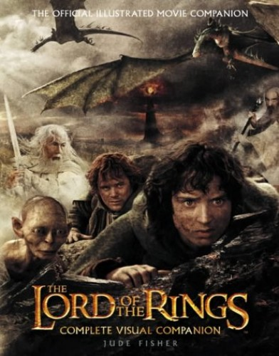"The ""Lord of the Rings"" Complete Visual Companion by Jude Fisher"