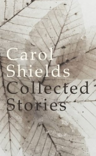 The Collected Stories By Carol Shields