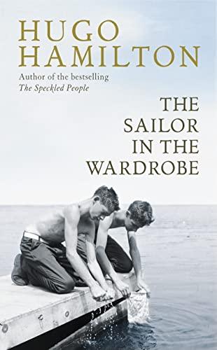 The Sailor in the Wardrobe By Hugo Hamilton