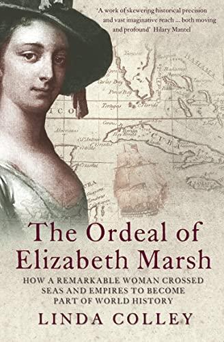 The Ordeal of Elizabeth Marsh By Linda Colley