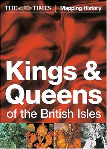 """The """"Times"""" Kings and Queens of the British Isles By Thomas Cussans"""