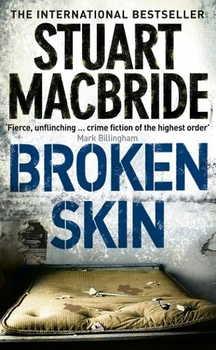 Broken Skin (Logan McRae) By Stuart MacBride