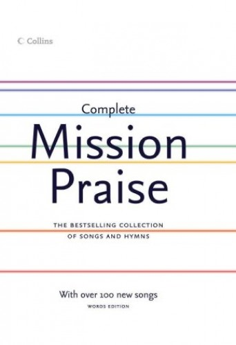 Complete Mission Praise By Edited by Peter Horrobin