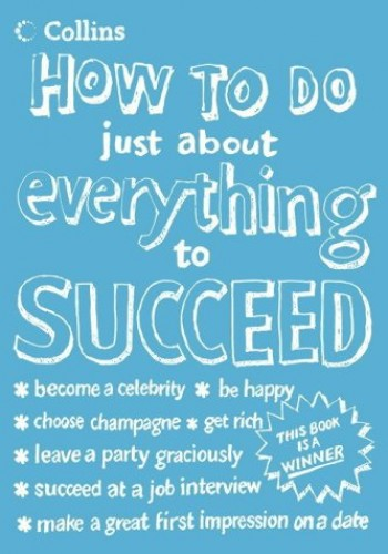 How To Do Just About Everything To Succeed By eHow