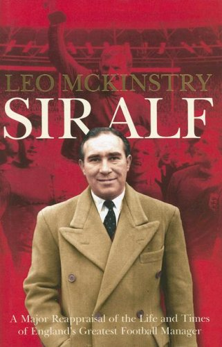 Sir Alf By Leo McKinstry