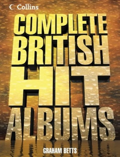Collins Complete British Hit Albums By Graham Betts