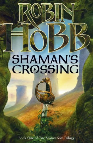 Shaman's Crossing (The Soldier Son Trilogy, Book 1): one By Robin Hobb