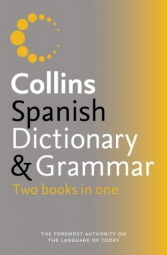 Collins Spanish Dictionary and Grammar by