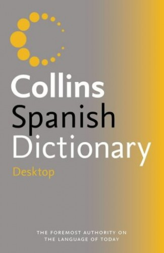 Collins Desktop Spanish Dictionary By Not Known